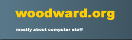 woodward.org - a site mostly about computer stuff
